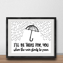Canvas Art Quote I'll Be There For You When the Rain Starts to Pour DIGI... - $12.94+
