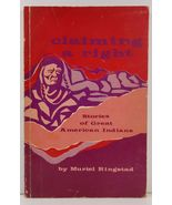 Claiming a Right Stories of  Great American Indians 1972  - $3.99