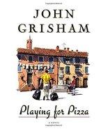 Playing For Pizza: A Novel [Hardcover] [Sep 24, 2007] Grisham, John - $9.95