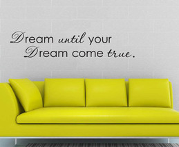 -Dream until your dreams come true- Decoration Decals Stickers Vinyl Art Letter - $11.21