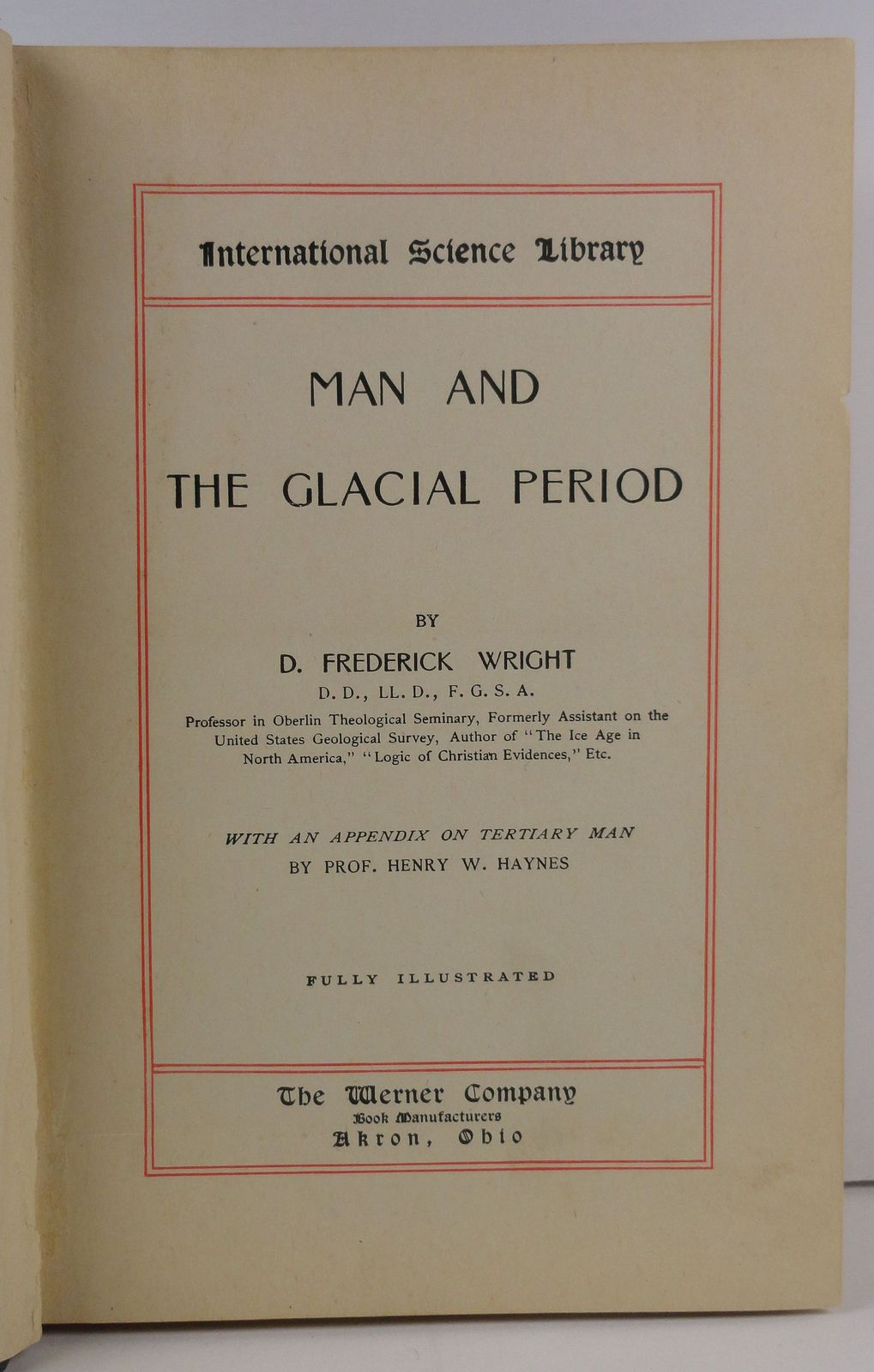 Man and The Glacial Period by D. Frederick Wright Werner Co