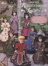 Renaissance Ladies, Crochet Doll Clothes Pattern Booklet TNS 971003 RARE - $12.95