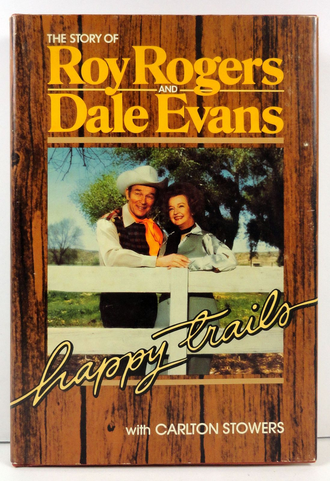 Happy Trails by Roy Rogers and Dale Evans with Carlton Stowe
