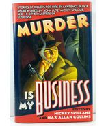 Murder is My Business Mickey Spillane and Max Allan Collins - $4.99