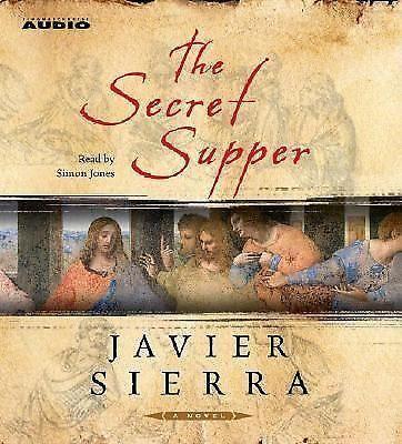 The Secret Supper by Javier Sierra (2006, CD, Abridged)