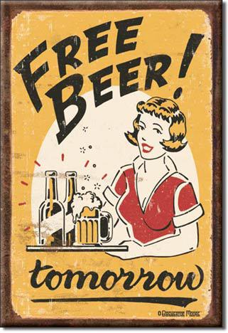 Refrigerator Magnet Free Beer Tomorrow