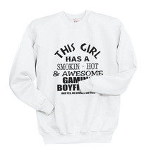 This girl has a smokin-hot & awesome gaming boyfriend Crewneck Sweatshir... - $30.00+