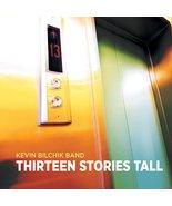 Thirteen Stories Tall [Audio CD] Kevin Bilchik Band - $7.53