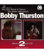 You Got What It Takes / Main Attraction [Audio CD] Thurston, Bobby - $36.62