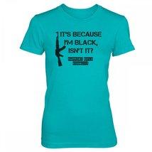 Vine Fresh Tees - Ladies / Juniors It's Because I'm Black, Isn't It? T-shirt ... - $16.10