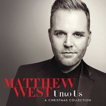 UNTO US - A Christmas Collection by Matthew West