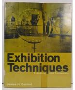 Exhibition Techniques by James H. Carmel 1962 HC/DJ - $8.99