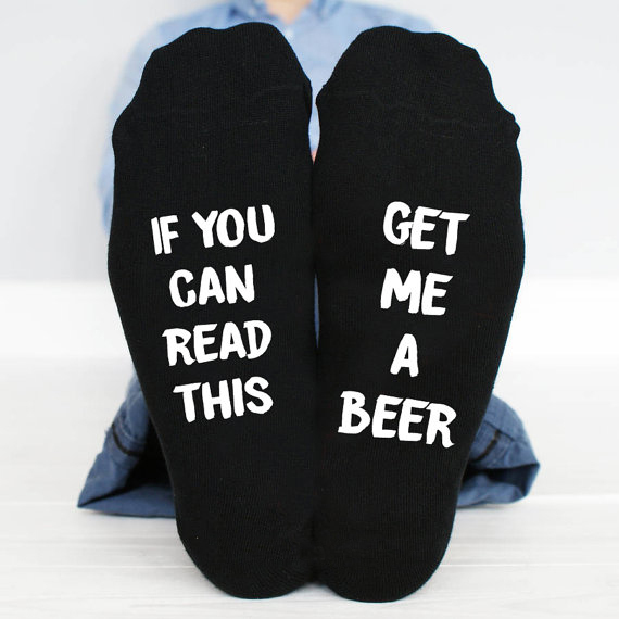 If You Can Read This, Get Me A Beer Socks Mens