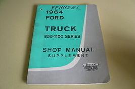 1964 Ford Truck Shop Manual Supplement - Vintage Original - 850-1100 Series - $19.52