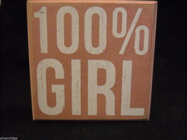 Light Pink Wooden Box Sign 100% Girl Saying