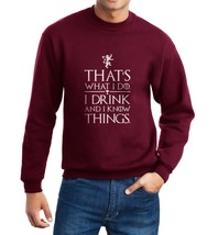 Thats what I do I drink & I know things tyrion lannister quote Sweatshirt MAROON - $30.00+