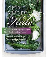 Fifty Shades of Kale: 50 Fresh and Satisfying Recipes That Are Bound to ... - $7.16