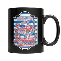 I don't cuss like a sailor I cuss like a dental assistant Mug - $16.95