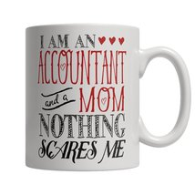 I Am An Accountant and A Mom Nothing Scares Me Mug - $14.95