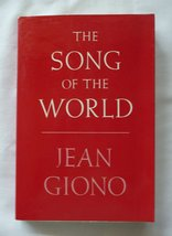 The Song of the World [Jun 01, 1981] Giono, Jean - $3.15