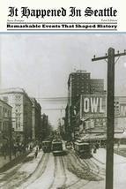 It Happened in Seattle: Remarkable Events That Shaped History (It Happened In Se image 2