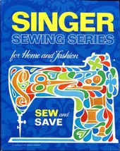 Singer Sewing Series for Home & Fashion Sew & Save 1972 Instruction Manual  - $14.00