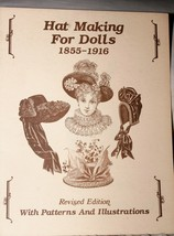 Hat Making For Dolls 1855-1916 Revised Edition Patterns & Instructions - $9.66