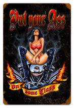 Put Your Ass Motorcycle  Metal Sign - $29.95