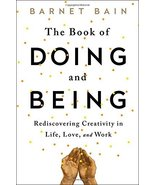 The Book of Doing and Being: Rediscovering Creativity in Life, Love, and... - $14.45