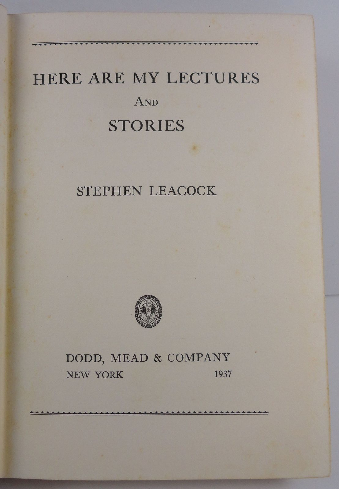 Here Are My Lectures and Stories Stephen Leacock 1937 HC/DJ