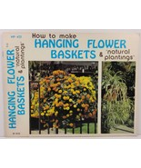 How to Make Hanging Flower Baskets and Natural Plantings - $4.99