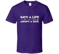 Save A Life Adopt A Dog T Shirt - $22.76+