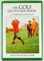 The Golf Quotation Book A Clubhouse Companion Edited by Michael Hobbs 19... - $5.00
