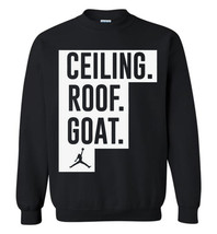 Ceiling Roof Goat Funny Basketball 2017 Sweatshirt - $13.90+