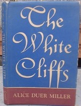 The White Cliffs by Alice Duer Miller - Poetry 1st Ed DJ 1940 - $22.99