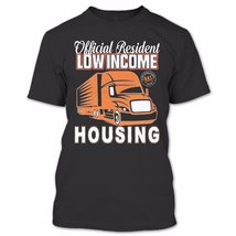 Official President Low Income Housing T Shirt, Trucker Shirt, Awesome Shirt - ₹718.33 INR+