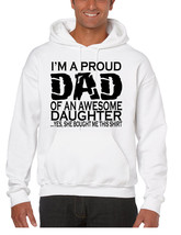Men's Hoodie I'm A Proud Dad Of An Awesome Daughter Funny - $23.94+