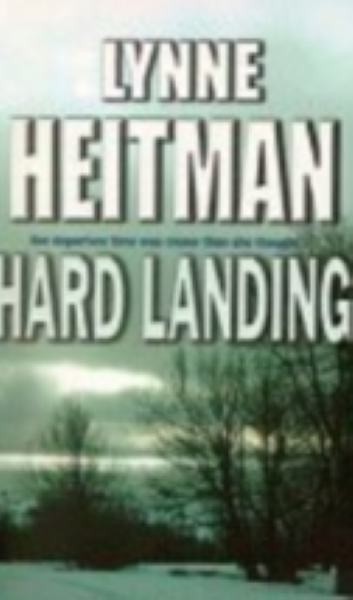Hard Landing by Heitman, Lynne