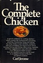 The Complete Chicken: A Special Cookbook for Cooking Chicken Jerome, Carl - $24.74