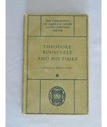 Theodore Roosevelt and His Times – The Chronicles Of America Series - HC... - $10.00