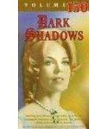 Dark Shadows Vol 150 [VHS] [VHS Tape] - $4.95