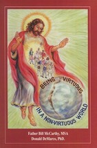 BEING VIRTUOUS IN A NON-VIRTUOUS WORLD by Fr. Bill McCarthy MSA