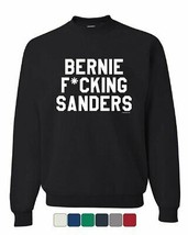 Bernie F*cking Sanders Sweatshirt Vote Democrat 2020 Elections Sweater - $17.96+