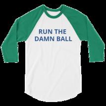 Run the Damn Ball t-shirt / run the Damn Ball 3/4 sleeve raglan shirt image 3