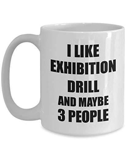 Primary image for Exhibition Drill Mug Lover I Like Funny Gift Idea for Hobby Addict Novelty Pun C