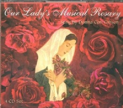 OUR LADY'S MUSICAL ROSARY (4 - CDs) by Donna Cori Gibson