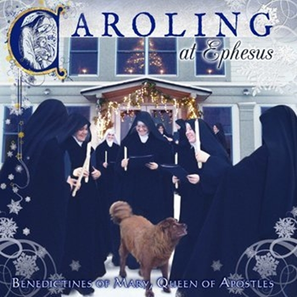 Caroling at ephesus by benedictines of mary  queen of apostles