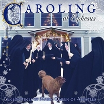 CAROLING AT EPHESUS by Benedictines of Mary, Queen of Apostles
