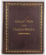Great Men and Famous Women Vol III Workmen and Heroes 1894 - $24.99