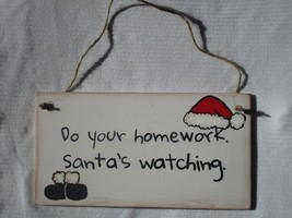Do Your Homework Santa's Watching Sign Rustic Primitive Made In USA Funny